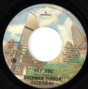 Bachman-Turner Overdrive - Hey You 45 (Mercury Canada)