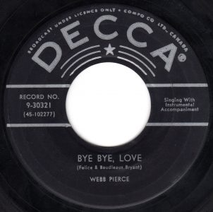 Bye Bye Love by Webb Pierce