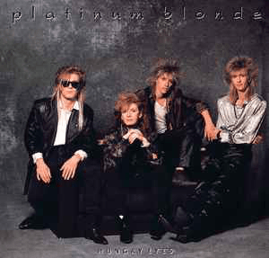 Hungry Eyes by Platinum Blonde