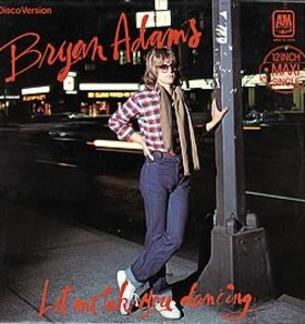 Let Me Take You Dancing by Bryan Adams
