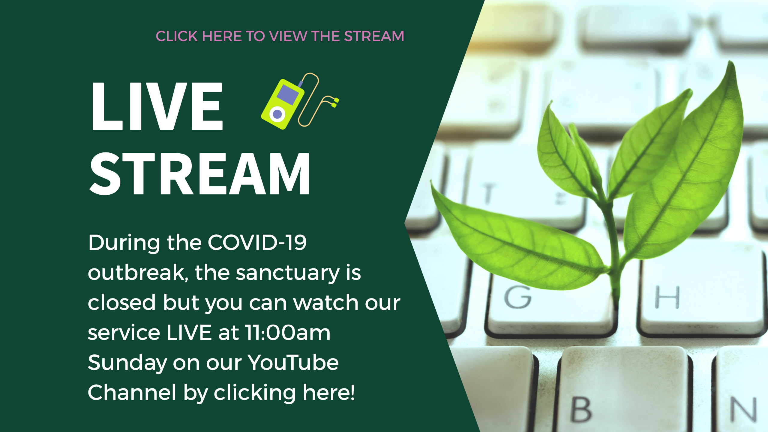 During the COVID-19 outbreak, the sanctuary is closed but you can watch our service LIVE at 11:00 am Sunday on our YouTube Channel by clicking here!
