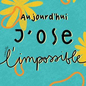 Ose l'impossible – Print Edition Limitée