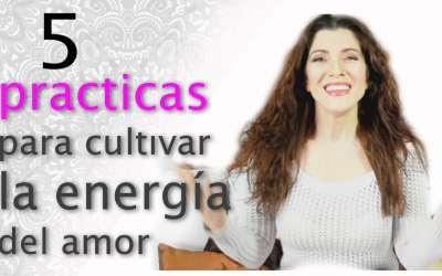 5 prácticas para cultivar la energía del amor