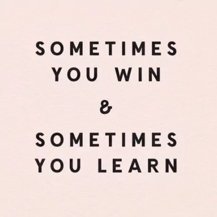 Elegant sometimes you win sometimes you learn quote Pin od použvateľa Katie na nástenke quotes n life
