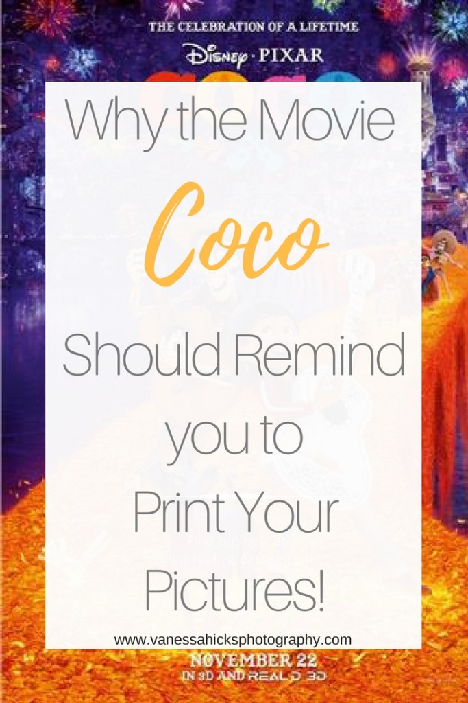 Why the Movie Coco Should Remind You to Print Your Pictures