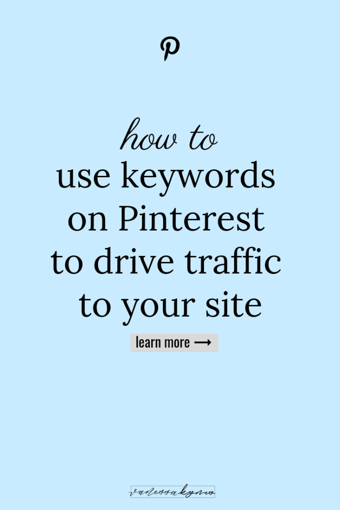 How to use keywords on Pinterest with Pinterest SEO- Vanessa Kynes