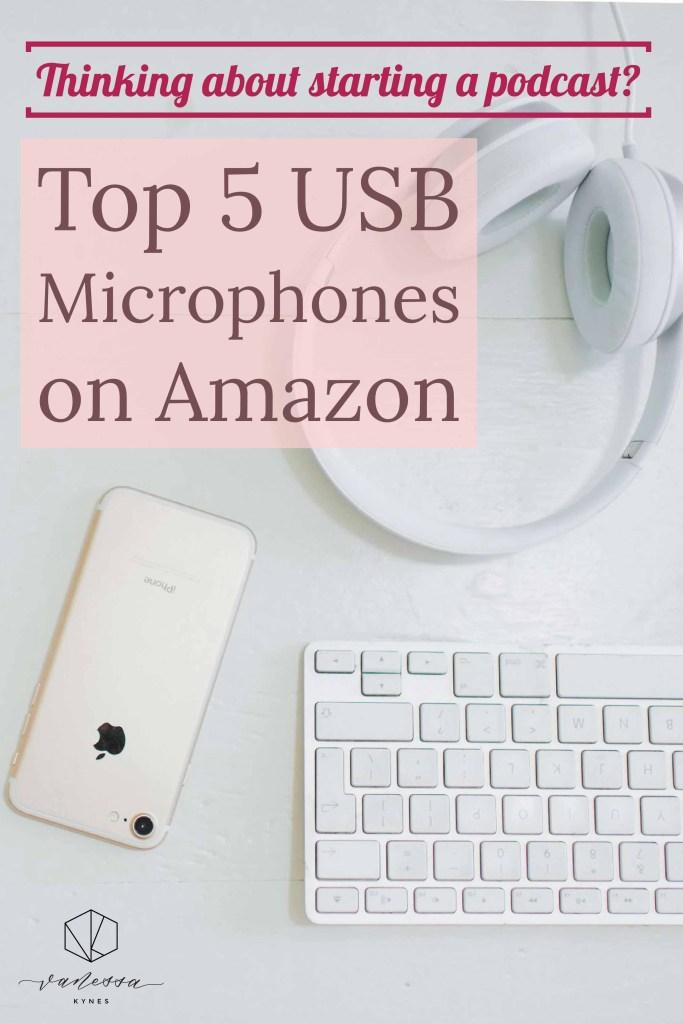 Top 5 USB microphones on Amazon-Vanessa Kynes