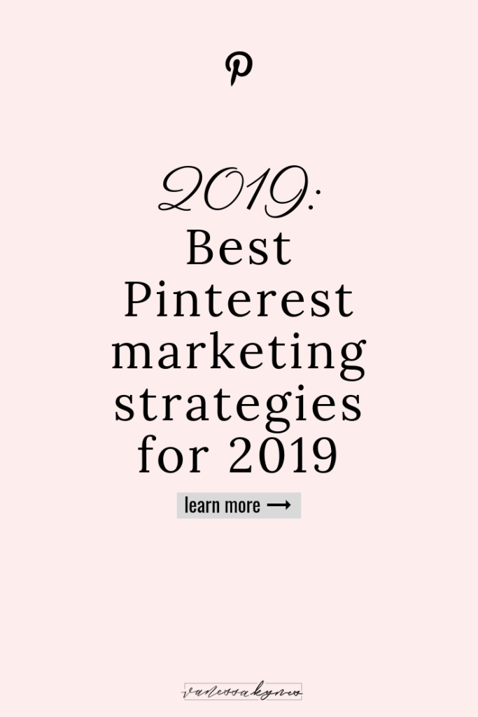 Pinterest marketing strategies in 2019- Vanessa Kynes