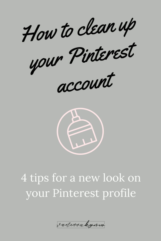 d83449a064ed31 How to Clean Up Your Pinterest Account In 4 Easy Steps - Vanessa Kynes