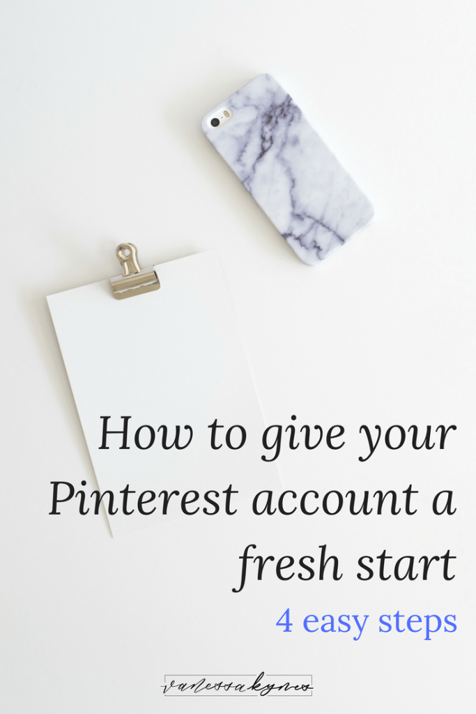 How to start over with your Pinterest account- Vanessa Kynes