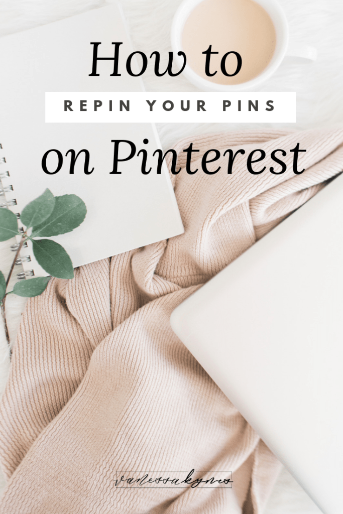 how to repin your pins on Pinterest- Vanessa Kynes