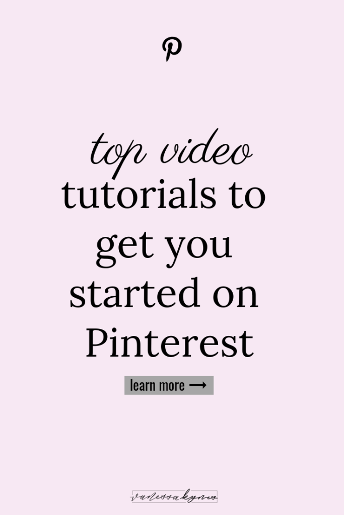 Top Video Tutorials to get you started on Pinterest - Vanessa Kynes