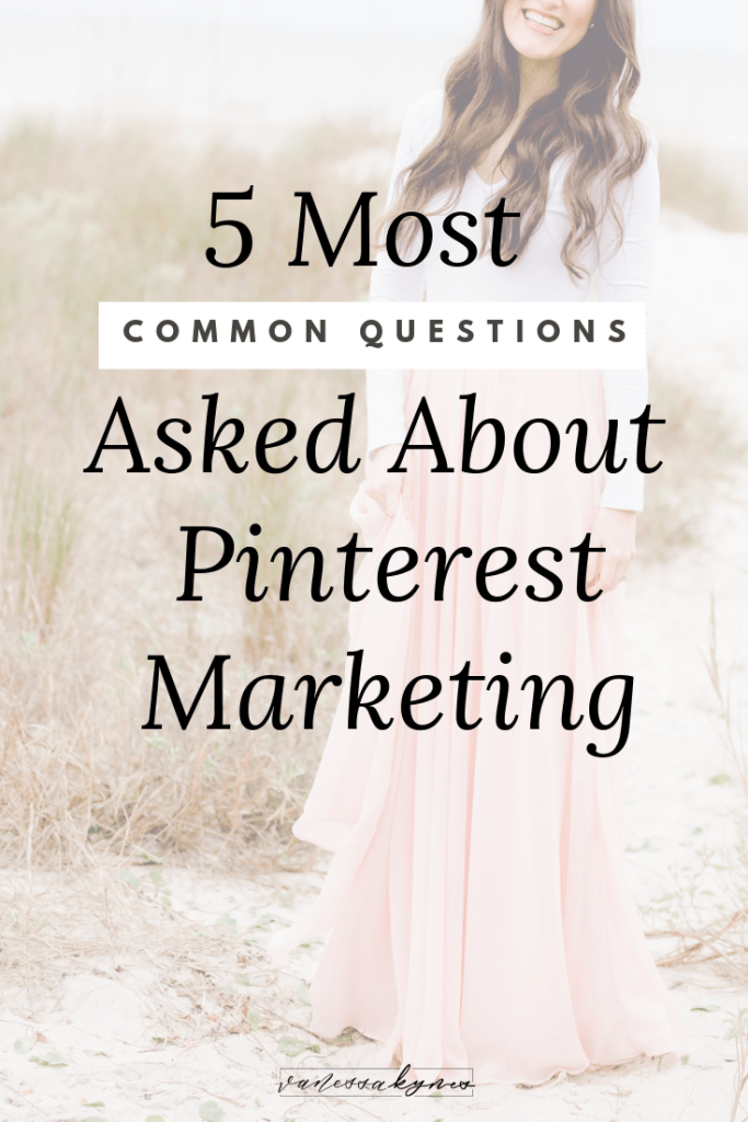 5 common questions about Pinterest Marketing - Vanessa Kynes