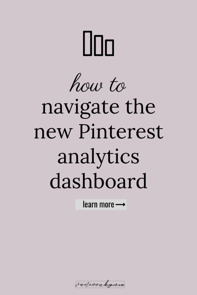 How to navigate the new Pinterest analytics dashboard - Vanessa Kynes