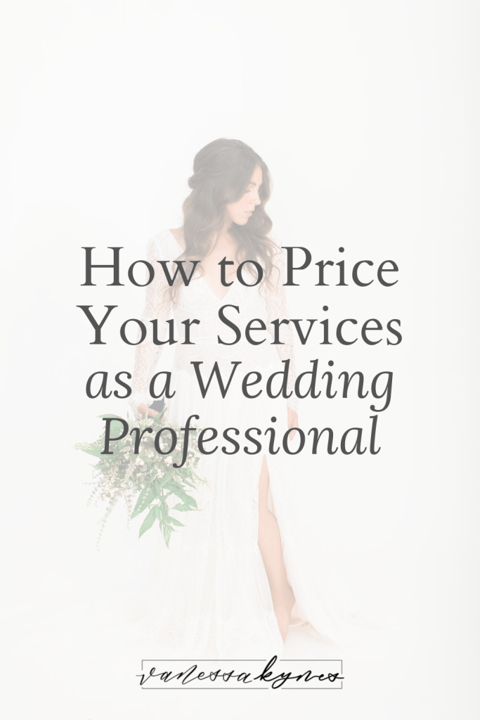 How to price your services as a wedding professional - Vanessa Kynes