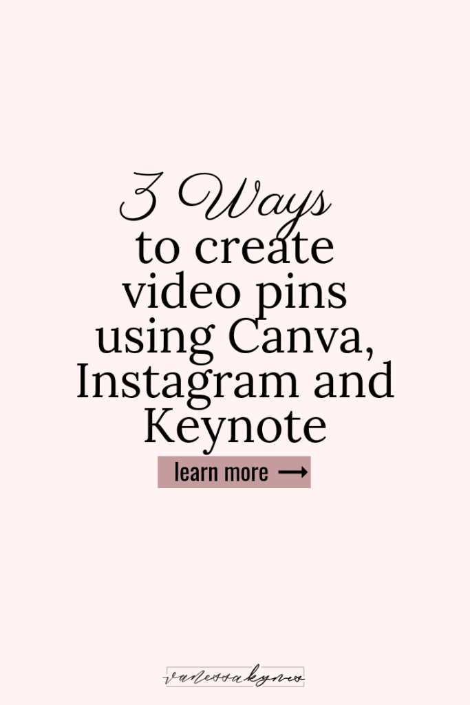 How to create video pins using Canva, Keynote, or Instagram- Vanessa Kynes