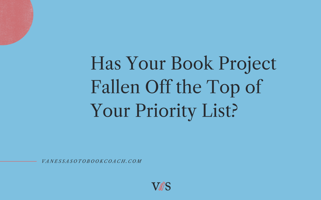 Has Your Book Project Fallen Off the Top of Your Priority List?