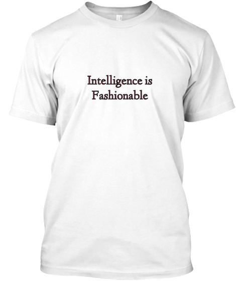 Intelligenceis Fashionable