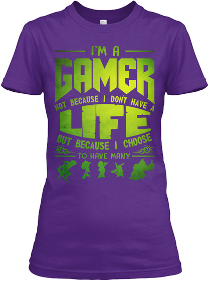 Choose Im Because Dont Have I I Not I Life Have Gamer Many