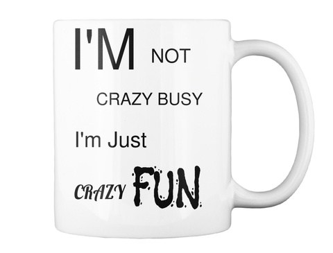 Don't be crazy busy, learn to have some fun