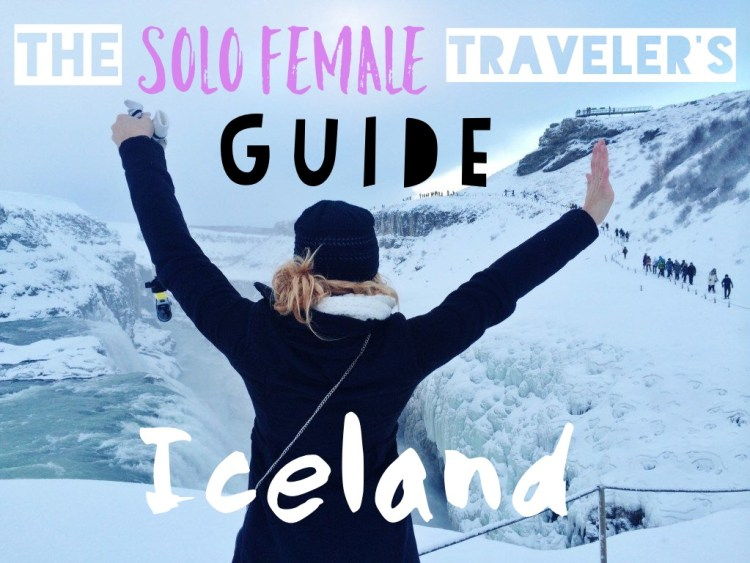 The Solo Female Traveler's Guide to Iceland - solo travel