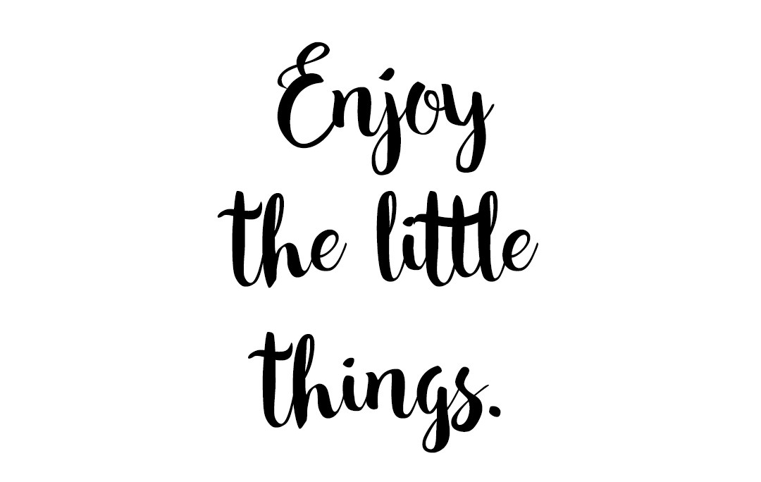 enjoy-the-little-things-love-lovable-quote