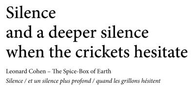 Silence and a deeper silence when the crickets hesitate