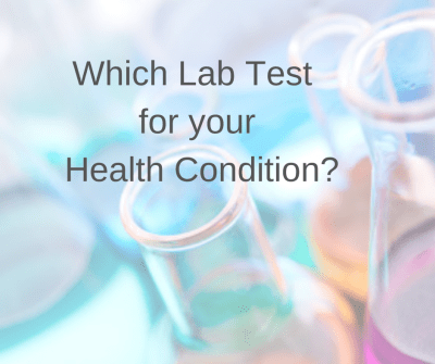 Which lab Test for your Health Condition