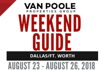 8.23.18 – 8.26.18 Dallas Ft. Worth Weekend Guide