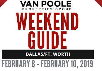 2.8.19 – 2.11.19 Dallas Ft. Worth Weekend Guide