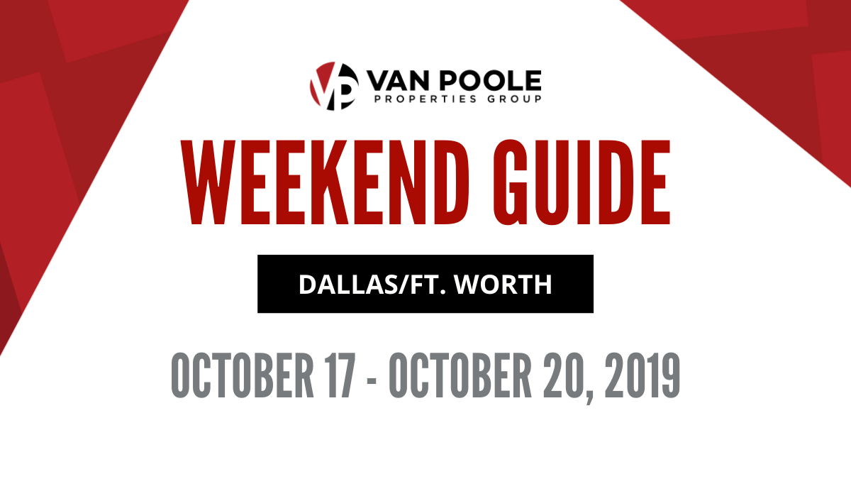 10.17.19 – 10.20.19 Dallas Ft. Worth Weekend Guide