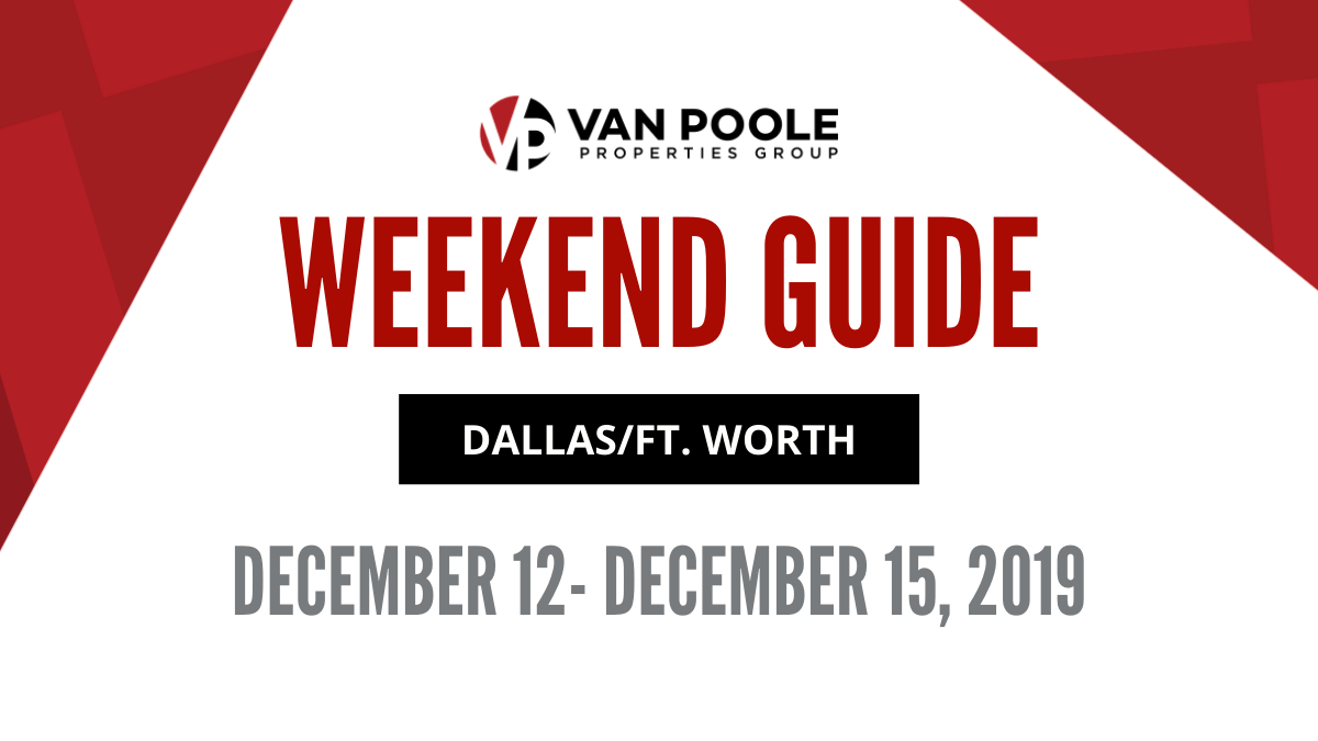 12.12.19 – 12.15.19 Dallas Ft. Worth Weekend Guide