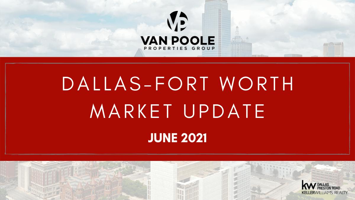 Dallas-Fort Worth Market Update – June 2021