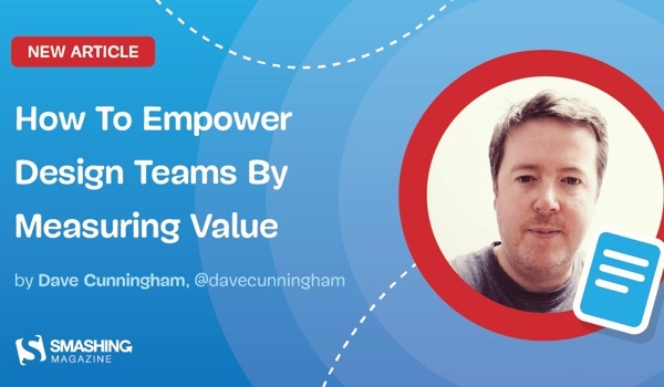 How To Empower Design Teams By Measuring Value