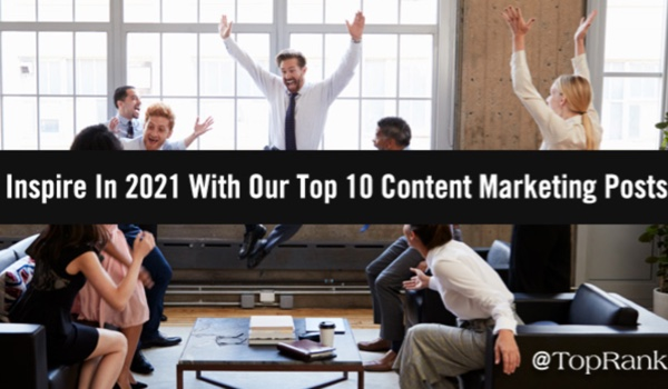 Best of B2B Marketing: Get Inspired for 2021 with These Top 10 Content Marketing Posts