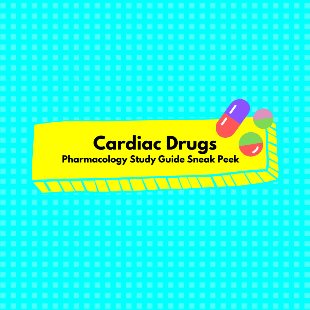 Common Cardiac Drugs Nursing Students need to know!