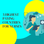 5 Highest Paying Countries for Nurses