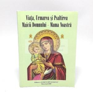 Viata, urmarea si psaltirea Maicii Domnului- Mama noastra