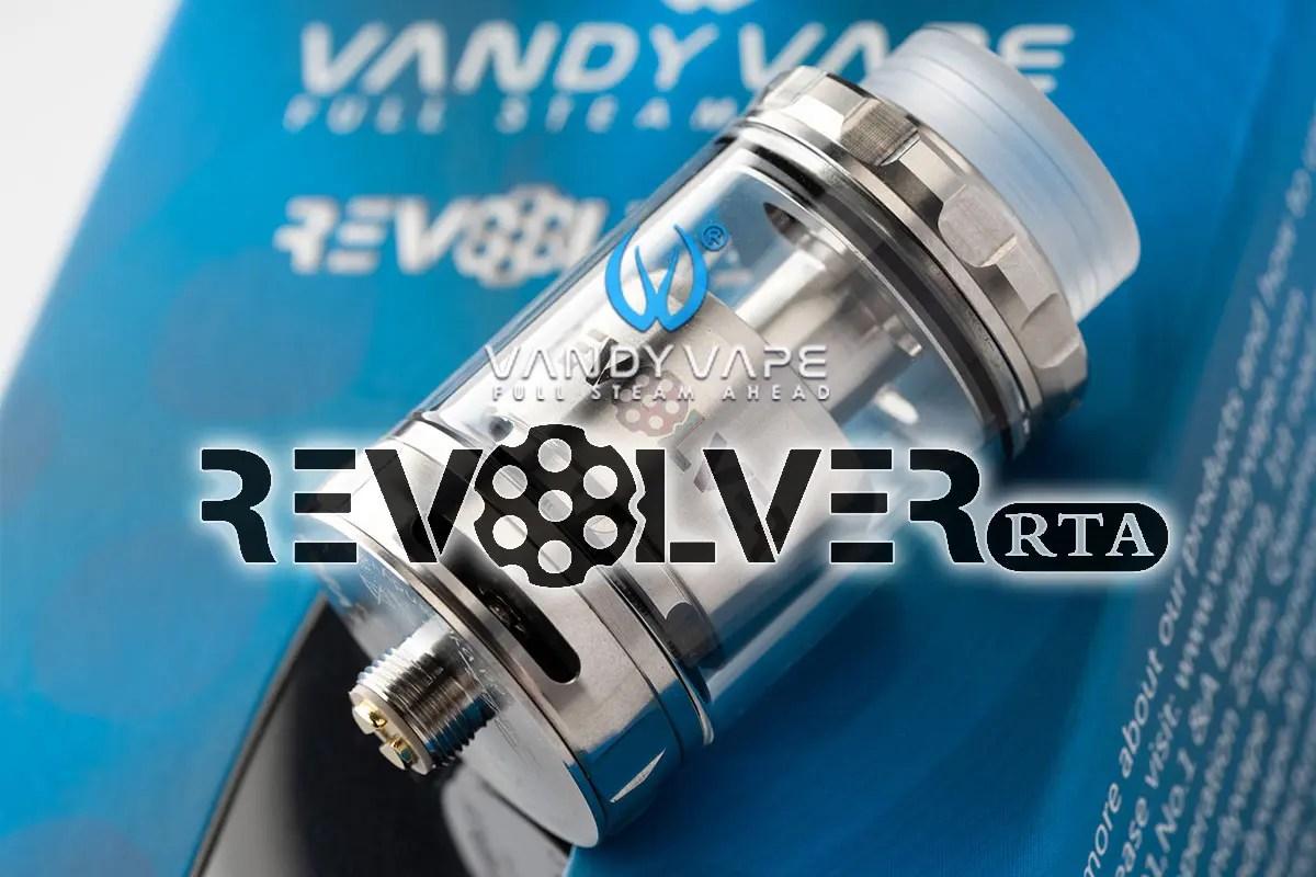 REVOLVER RTA「リボルバー」VANDY VAPE アトマイザーレビュー!