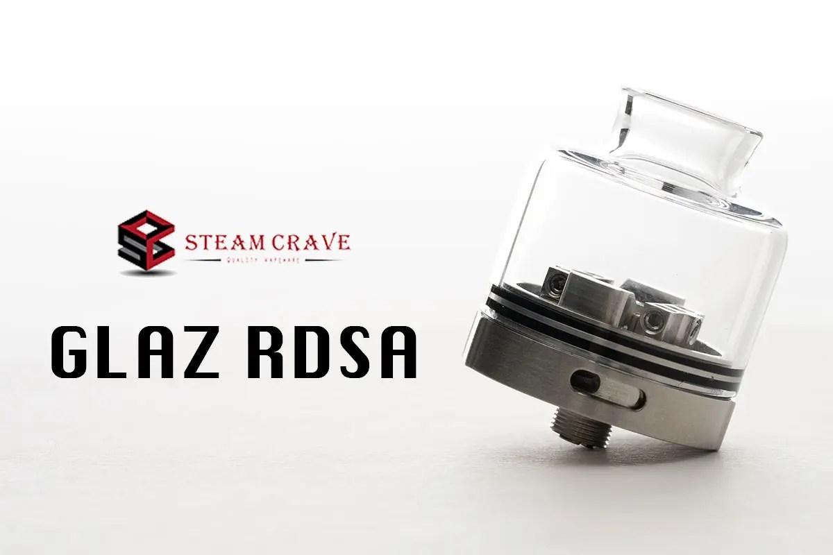 【Steam Crave Glaz RDSA レビュー】スチームクレイブ グラス アールディーエスエー
