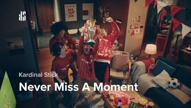 Never Miss A Moment | Kurve | Kardinal Stick