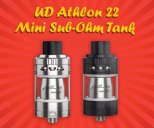 UD Athlon 22 Mini Sub-Ohm Tank – £19.99 – TABlites