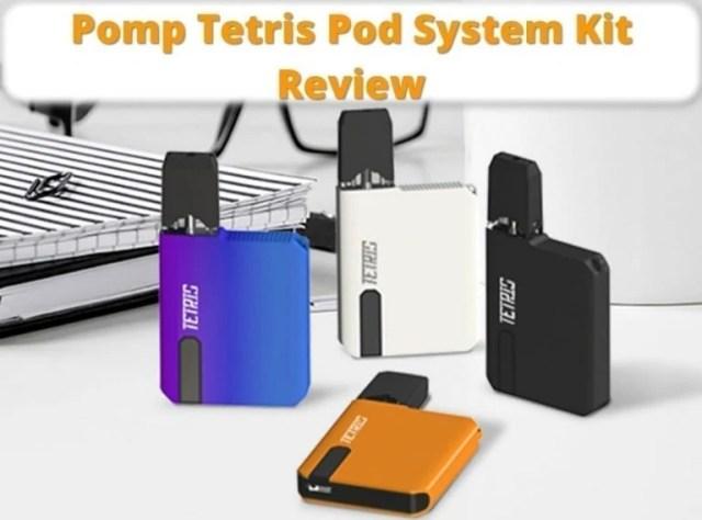 Pomp Tetris Pod System Kit Review featured image
