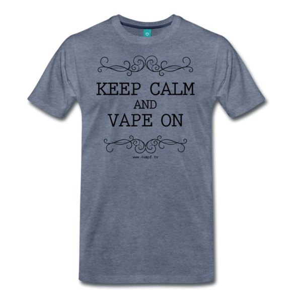 Keep Calm and Vape On - TShirt