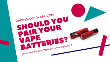 Vape Battery Guide - From Beginners to Advanced Vapers