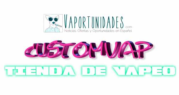 tienda vapeo cigarrillos electronicos customvap