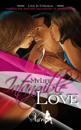 Book One Intangible Love by Author VaRae My Life the Infamous Saga