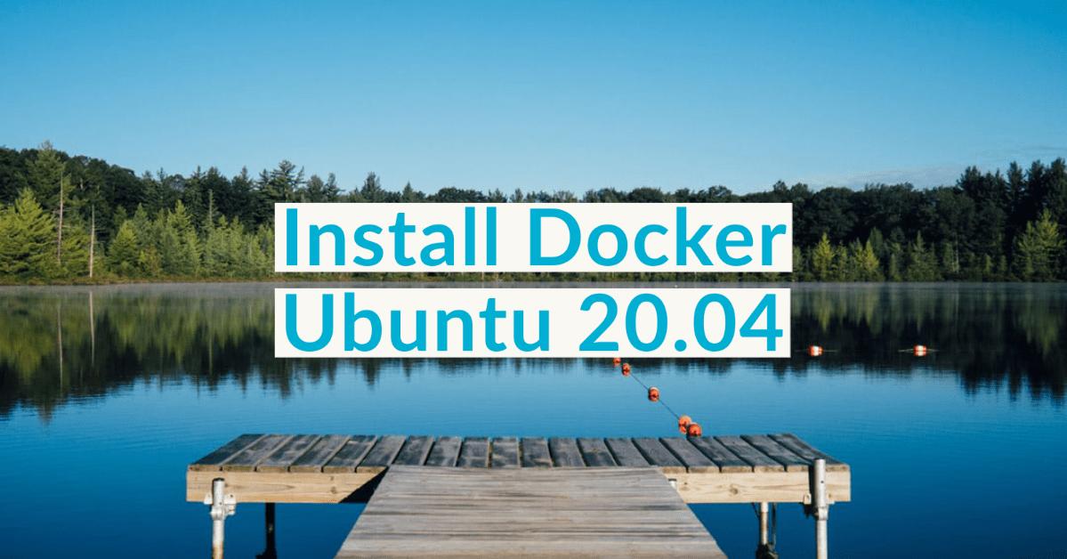 How to install Docker on Ubuntu 20.04