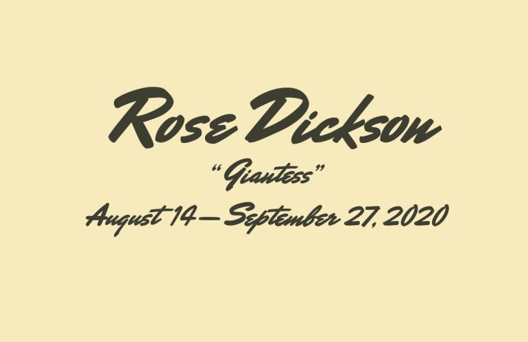"""An announcement image with a butter-colored background and brush script text that reads """"Melanie Flood Projects presents Rose Dickson Giantess"""" and the exhibition date and location details."""