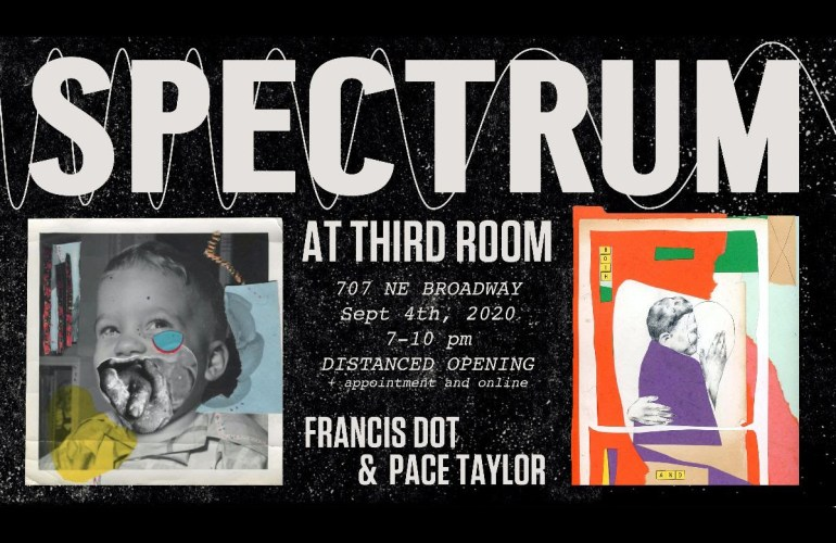 An exhibition flyer for SPECTRUM at Third Room, featuring artists Francis Dot and Pace Taylor